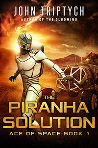 The Piranha Solution: A Hard Science Fiction Technothriller