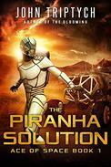 The Piranha Solution: A Hard Science Fiction Technothriller