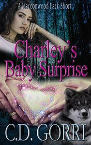 Charley's Baby Surprise: Rafe and Charley: The Macconwood Pack Tales 4