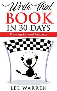 Write That Book in 30 Days: Daily Inspirational Readings