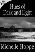 Hues of Dark and Light