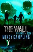 The Wall: A Colonization Science Fiction Serial