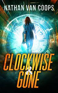 Clockwise & Gone: A Time Travel Adventure