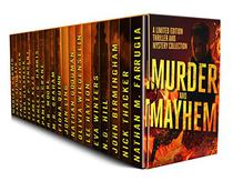 Murder and Mayhem: A Limited Edition Thriller and Mystery Collection
