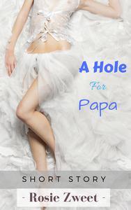 A Hole for Papa