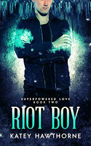 Superpowered Love 2: Riot Boy