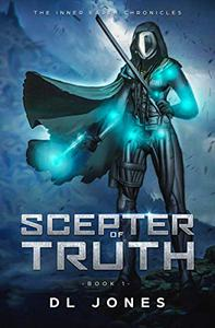 Scepter of Truth: A Cross-worlds Fantasy Story