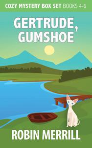 Gertrude, Gumshoe Box Set: Books 4, 5, and 6