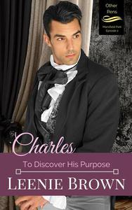 Charles: To Prove Himself Worthy
