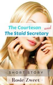 The Courtesan and the Staid Secretary