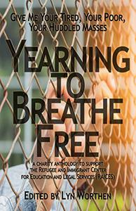 Yearning to Breathe Free: a Charity anthology supporting the Refugee and Immigrant Center for Education and Legal Services