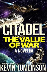 Citadel: The Value of War: A Citadel Novella