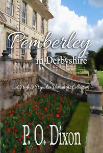 Pemberley in Derbyshire: A Pride and Prejudice Variations Collection