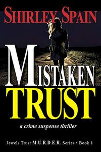 Mistaken Trust: a crime suspense thriller