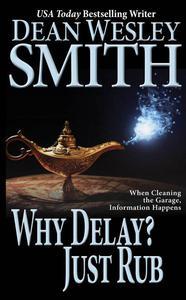Why Delay? Just Rub