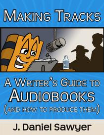 Making Tracks: A Writer's Guide to Audiobooks