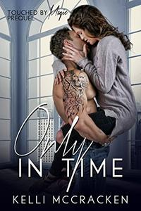 Only in Time: Touched by Magic Prequel