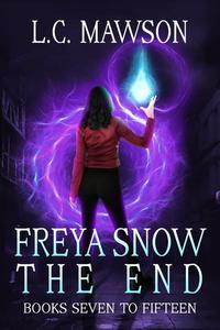 Freya Snow: The End (Books 7-15)