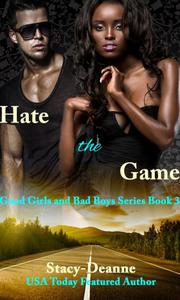 Hate the Game: The Good Girls and Bad Boys Series Book 3 BWWM