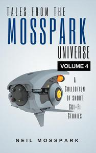Tales from the Mosspark Universe: Vol. 4