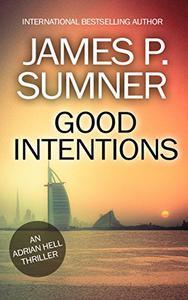 Good Intentions: An Adrian Hell Thriller (Book #6)