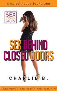 Sex behind closed doors