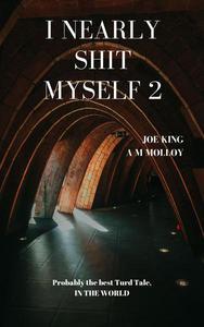 I Nearly Shit Myself 2