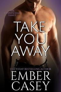 Take You Away (The Cunningham Family #3.5)