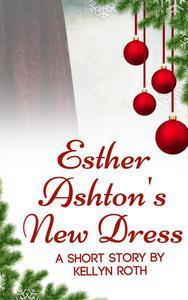 Esther Ashton's New Dress: A Short Story