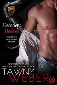 Decadent Desires: A Karma Café Novella