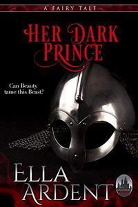 Her Dark Prince: A Fairy Tale