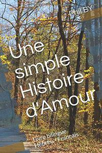 Une Simple Histoire d'Amour Bilingual French/Hebrew Book