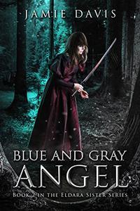 Blue and Gray Angel: An Eldara Sisters Series Adventure