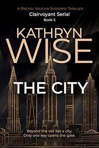 The City: A Rachel Vaughn Suspense Thriller