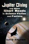 Jupiter Diving and Other Short Reads in Science Fiction and Fantasy