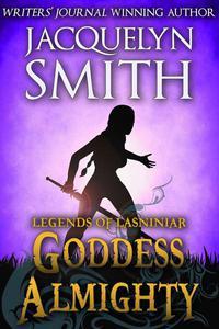 Legends of Lasniniar: Goddess Almighty