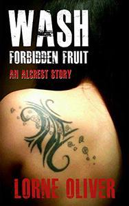 Wash Forbidden Fruit : An Alcrest Story