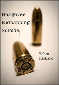 Hangover. Kidnapping. Suicide.