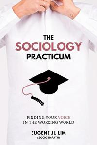 The Sociology Practicum: Finding Your Voice In The Working World