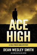 Ace High: A Cold Poker Gang Mystery