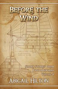 Before the Wind - Short Stories From Panamindorah Volume 4