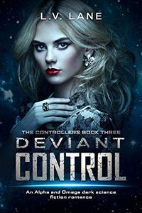 Deviant Control: A dark Omegaverse science fiction romance