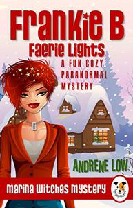 Frankie B - Faerie Lights: A Fun Cozy Paranormal Mystery