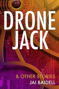 Dronejack and Other Stories