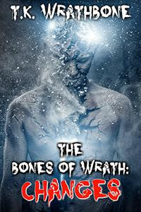 The Bones of Wrath: Changes