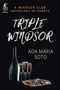 Triple Windsor: A Windsor Club Anthology of Shorts