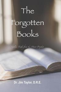 The Forgotten Books: Golden Truths from the Minor Prophets