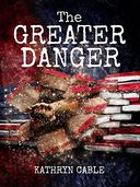 The Greater Danger