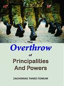The Overthrow of Principalities and Powers  (Volume 1)