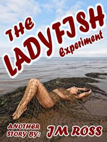 The LadyFish Experiment